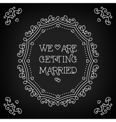We are getting married card black board monogram vector