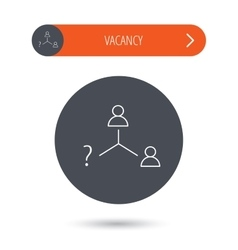 Vacancy or hire job icon teamwork sign vector