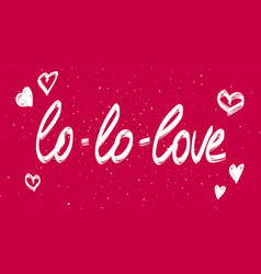 love calligraphy phrase with hearts white vector image vector image