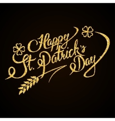 Happy st patricks day gold glitter hand lettering vector