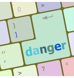 Danger word on computer key security concept vector