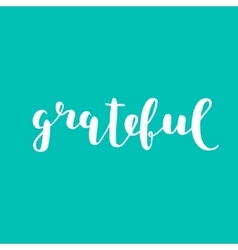 Grateful brush lettering vector
