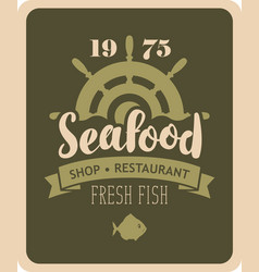 Banner for seafood restaurant or shop with helm vector