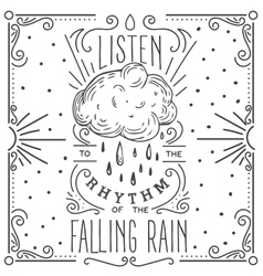Listen to the rhythm of the falling rain hand vector