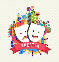 Theater mask icon concept label with color shapes vector image vector image