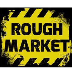 Rough market sign vector
