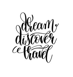 dream discover travel black and white hand vector image