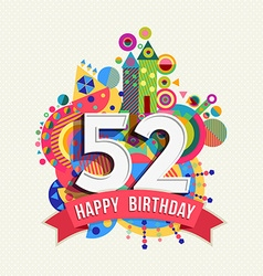 Happy birthday 52 year greeting card poster color vector