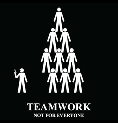 Teamwork is not for everyone vector