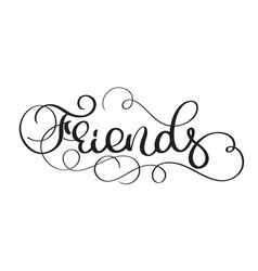 Friends vintage text on white background vector