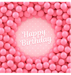 Pink candy balls background with happy birthday vector