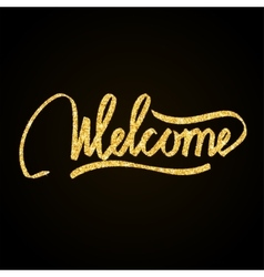 Welcome gold glitter hand lettering on black vector