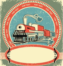locomotive label vintage vector image vector image
