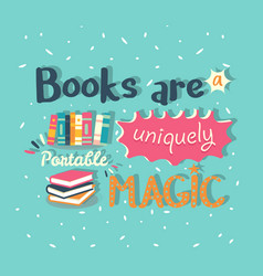 Books are a uniquely portable magic quote vector