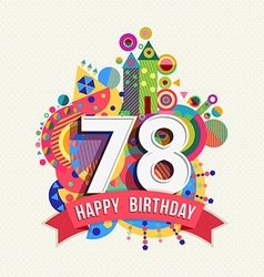 Happy birthday 78 year greeting card poster color vector