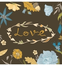 Autumn floral frame with love lettering vector