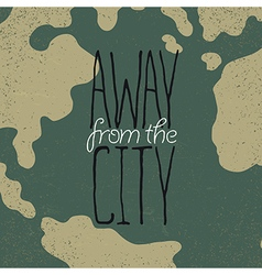 Hand drawn exploration quote Away from the city vector image vector image