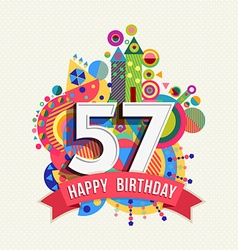 Happy birthday 57 year greeting card poster color vector