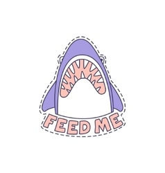 Feed me shark bright hipster sticker vector