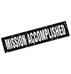 Square grunge black mission accomplished stamp vector