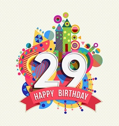 Happy birthday 29 year greeting card poster color vector