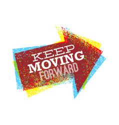keep moving forward creative bright design vector image