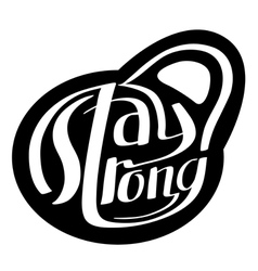 Stay strong lettering in silhouette of weight vector