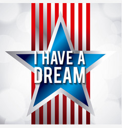 I have a dream blue star and red stripes design vector