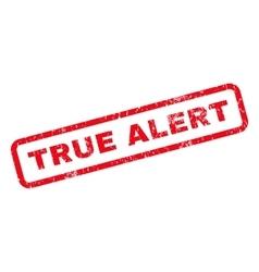 True alert rubber stamp vector