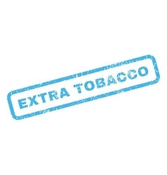 Extra tobacco rubber stamp vector