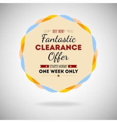 Fantastic clearance offer badge vintage style for vector