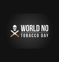 World no tobacco day with black background vector