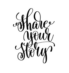 Share your story black and white hand lettering vector