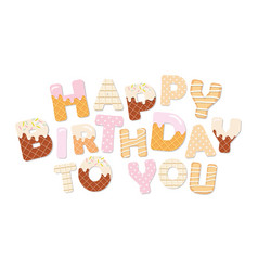 happy birthday to you sweet letters vector image