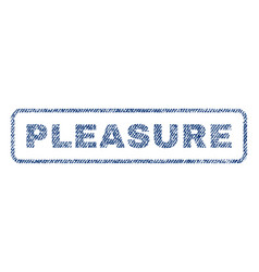 Pleasure textile stamp vector