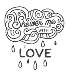 Shower me with love hand drawn print with a quote vector