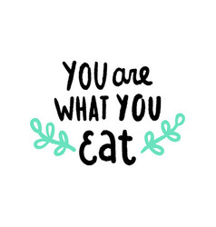 You are what you eat vector