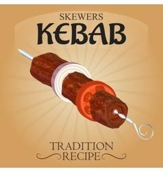 Delicious skewers kebab tradition recipe poster ad vector