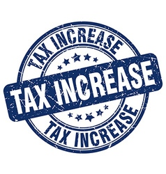 Tax increase blue grunge round vintage rubber vector