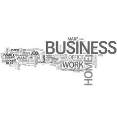 It is possible to run a home business and work at vector