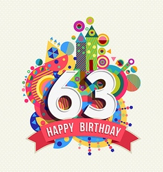 Happy birthday 63 year greeting card poster color vector
