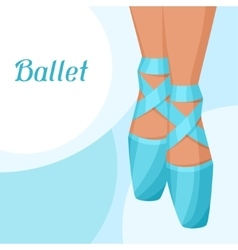 Invitation card to ballet dance show with pointe vector image vector image