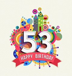 Happy birthday 53 year greeting card poster color vector