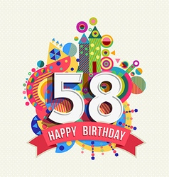 Happy birthday 58 year greeting card poster color vector