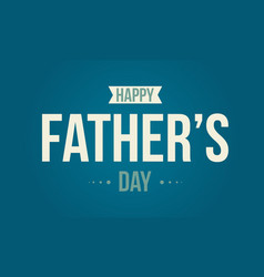 Happy father day banner vector