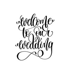 welcome to our wedding black and white hand ink vector image vector image