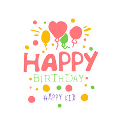 Happy birthday happy kid promo sign childrens vector