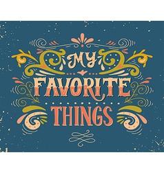 My favorite things vector image vector image