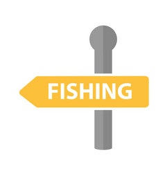 road sign with the inscription fishing icon flat vector image