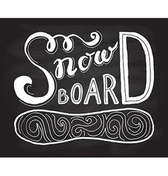 Snow board - hand drawn sport typography poster vector